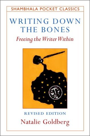 Writing Down the Bones: Freeing the Writer Within