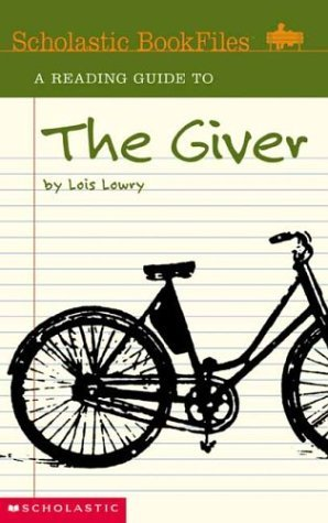 A Reading Guide to The Giver (Scholastic Bookfiles)