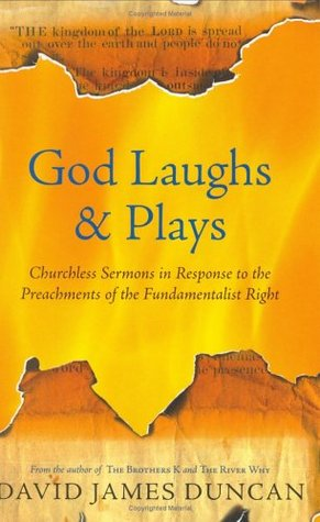 God Laughs and Plays by David James Duncan