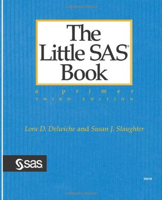 The Little SAS Book by Lora D. Delwiche