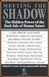 Meeting the Shadow: The Hidden Power of the Dark Side of Human Nature (New Consciousness Reader)