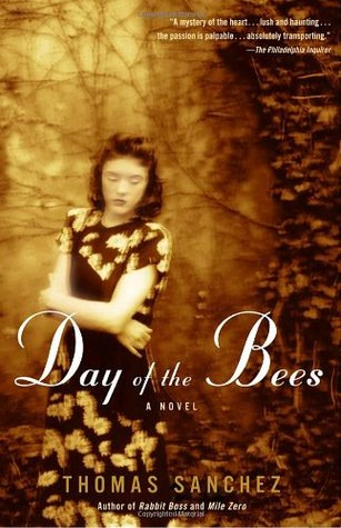 Day of the Bees by Thomas Sanchez