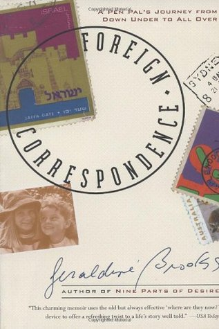 Foreign Correspondence by Geraldine  Brooks