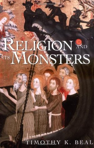 Religion and Its Monsters by Timothy Beal