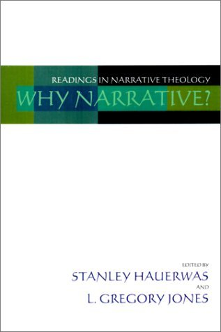 Why Narrative?: Readings in Narrative Theology
