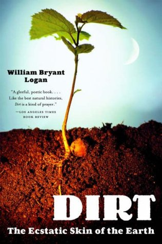 Dirt by William Bryant Logan