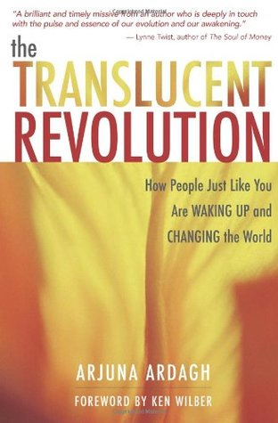 The Translucent Revolution by Arjuna Ardagh