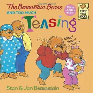 The Berenstain Bears and Too Much Teasing (The Berenstain Bears)