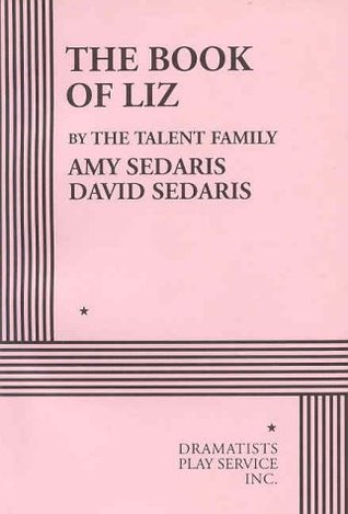 The Book of Liz - Acting Edition by Amy Sedaris