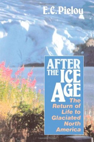 After the Ice Age by E.C. Pielou