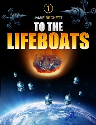 To the Lifeboats - a novella (The Lifeboat Augusta Series)