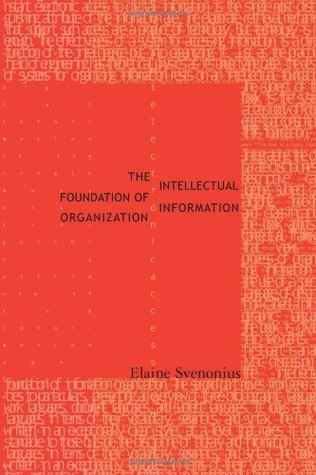 Intellectual Foundation of Information Organization by Elaine Svenonius