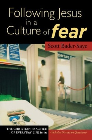 Following Jesus in a Culture of Fear by Scott Bader-Saye