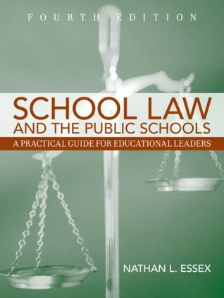 School Law and the Public Schools: A Practical Guide for Educational Leaders (4th Edition)