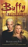 Blood and Fog (Buffy the Vampire Slayer: Season 7-8, #6)