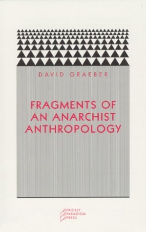 Fragments of an Anarchist Anthropology by David Graeber