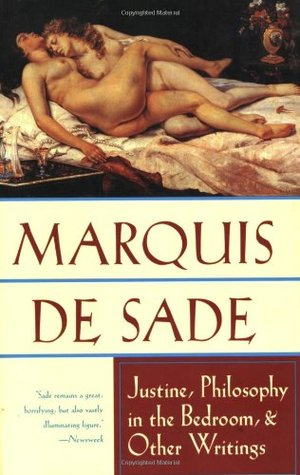 Justine, Philosophy in the Bedroom, and Other Writings by Marquis de Sade