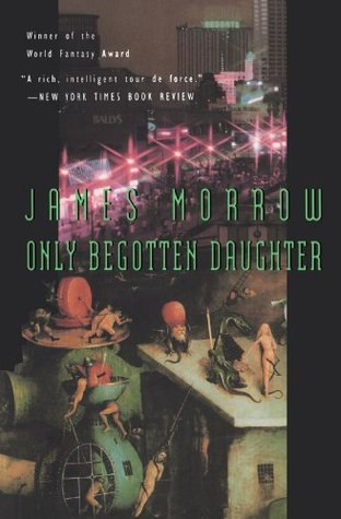 Only Begotten Daughter by James K. Morrow