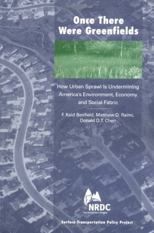 Once There Were Greenfields: How Urban Sprawl is Undermining America