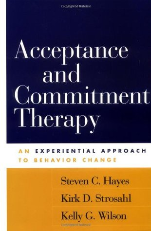 Acceptance and Commitment Therapy by Steven C. Hayes
