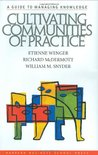 Cultivating Communities of Practice by Etienne Wenger