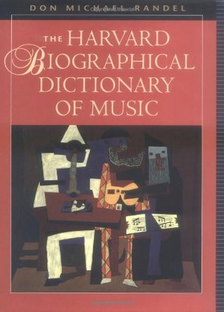 The Harvard Biographical Dictionary of Music by Don Michael Randel
