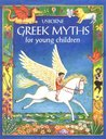 Greek Myths for Young Children by Heather Amery