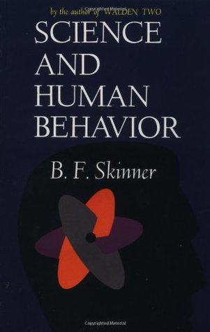 Science and Human Behavior by B.F. Skinner
