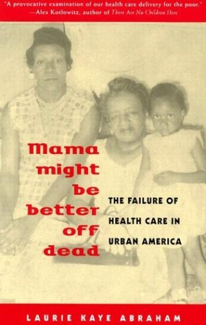 Mama Might Be Better Off Dead by Laurie Kaye Abraham