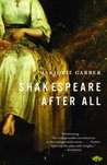 Shakespeare After All by Marjorie Garber