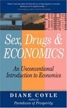 Sex, Drugs and Economics: An Unconventional Intro to Economics