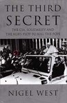 The Third Secret: The CIA, Solidarity & the KGB's Plot to Kill the Pope