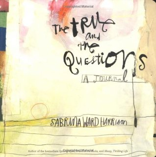 The True and the Questions by Sabrina Ward Harrison