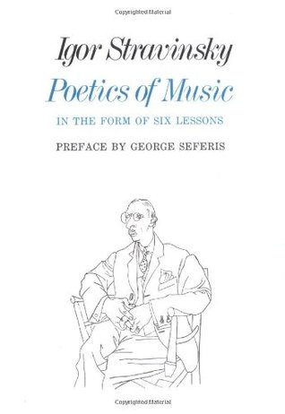 Poetics of Music in the Form of Six Lessons by Igor Stravinsky