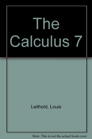 The Calculus 7 by Louis Leithold