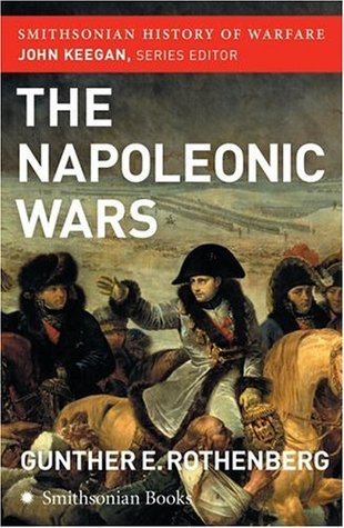 The Napoleonic Wars by Gunther E. Rothenberg