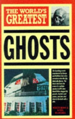 Worlds Greatest Ghosts by Nigel Blundell
