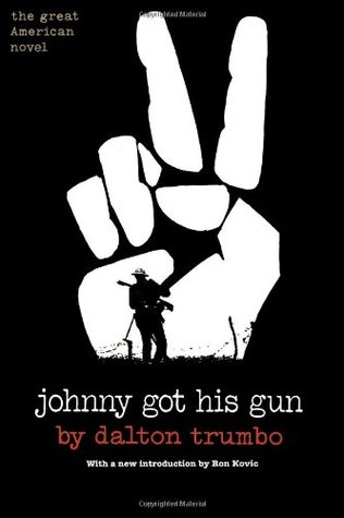 Johnny Got His Gun by Dalton Trumbo