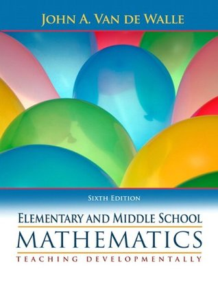 Elementary and Middle School Mathematics by John A. Van de Walle