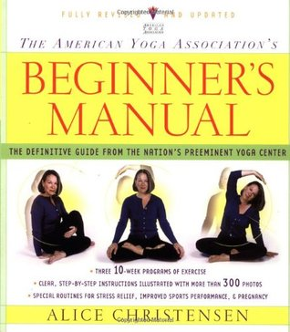 The American Yoga Association Beginner's Manual Fully Revised... by Alice Christensen