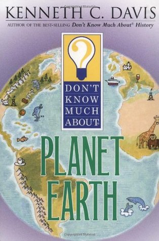 Don't Know Much about Planet Earth by Kenneth C. Davis