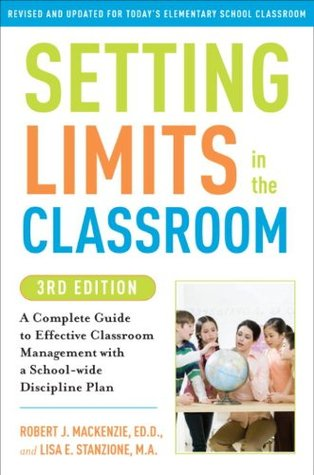 Setting Limits in the Classroom, 3rd Edition by Robert J. MacKenzie