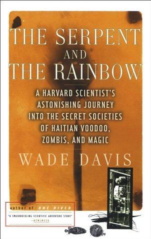 The Serpent and the Rainbow by Wade Davis