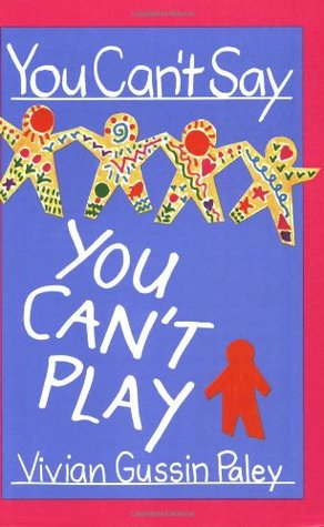 You Can't Say You Can't Play by Vivian Gussin Paley