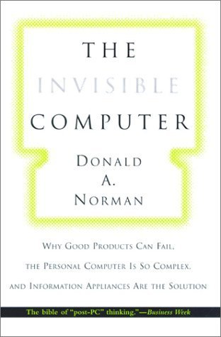 The Invisible Computer by Donald A. Norman