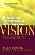 Breaking Tradition to Accomplish Vision by Paul R. Gupta