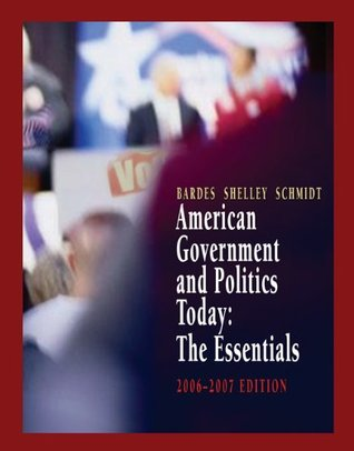 American Government and Politics Today, 2006-2007, The Essentials Edition