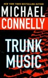 Trunk Music (Harry Bosch, #5; Harry Bosch Universe, #5)