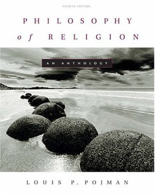Philosophy of Religion by Louis P. Pojman