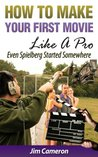 How To Make Your First Movie Like A Pro